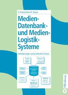 Abbildung von Kretzschmar / Dreyer   Medien-Datenbank- und Medien-Logistik-Systeme   Reprint 2014   2003   Anforderungen und praktischer ...