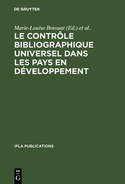 Le contrôle bibliographique universel dans les pays en développement | Bossuat / Feuillebois / Pelletier, 1975 | Buch (Cover)