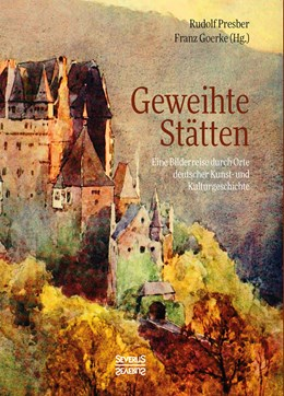 Abbildung von Presber | Geweihte Stätten | Nachdruck der Originalausgabe von 1914 | 2017 | Eine Bilderreise durch Orte de...