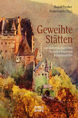 Abbildung von Presber   Geweihte Stätten   Nachdruck der Originalausgabe von 1914   2017   Eine Bilderreise durch Orte de...