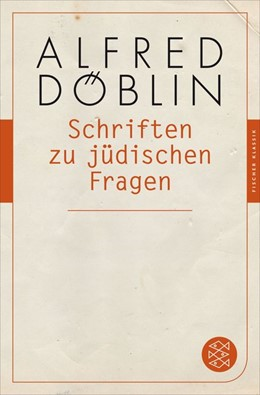 Abbildung von Döblin   Schriften zu jüdischen Fragen   1. Auflage   2015   Fischer Klassik PLUS