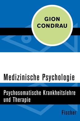Abbildung von Condrau | Medizinische Psychologie | 1. Auflage | 2016 | beck-shop.de