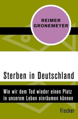Abbildung von Gronemeyer | Sterben in Deutschland | 1. Auflage | 2015 | Wie wir dem Tod wieder einen P...