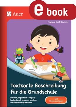 Abbildung von Kroll-Gabriel | Textsorte Beschreibung für die Grundschule | 1. Auflage | 2017 | beck-shop.de
