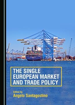 Abbildung von Santagostino   The Single European Market and Trade Policy   2017