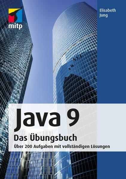 Java 9 Das Übungsbuch | Jung, 2017 | Buch (Cover)