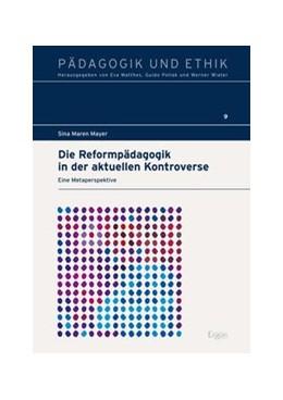 Abbildung von Mayer | Die Reformpädagogik in der aktuellen Kontroverse | 2017 | Eine Metaperspektive