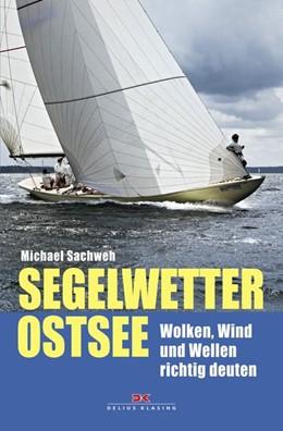 Abbildung von Sachweh | Segelwetter Ostsee | 1. Auflage | 2017 | beck-shop.de