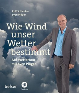 Abbildung von Schlenker / Plöger | Wie Wind unser Wetter bestimmt | 2017 | Auf Wettertour mit Sven Plöger
