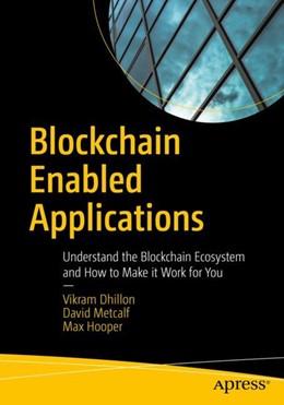 Abbildung von Dhillon / Metcalf / Hooper   Blockchain Enabled Applications   2017   Understand the Blockchain Ecos...