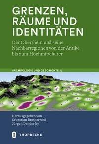 Grenzen, Räume und Identitäten | Brather / Dendorfer, 2017 | Buch (Cover)