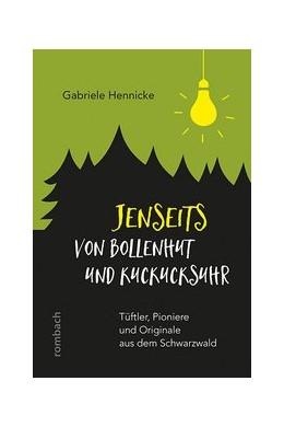 Abbildung von Hennicke | Jenseits von Bollenhut und Kuckucksuhr | 1. Auflage | 2017 | beck-shop.de