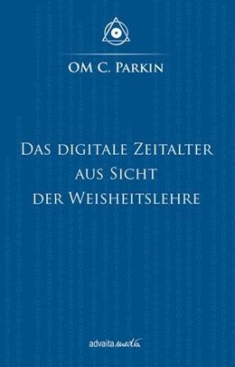 Abbildung von Parkin | Das Digitale Zeitalter aus Sicht der Weisheitslehre | 1. Auflage | 2017 | beck-shop.de