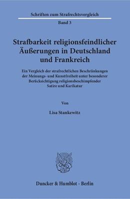 Abbildung von Stankewitz   Strafbarkeit religionsfeindlicher Äußerungen in Deutschland und Frankreich.   1. Auflage   2017   beck-shop.de