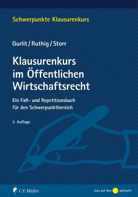 Klausurenkurs im Öffentlichen Wirtschaftsrecht | Gurlit / Ruthig / Storr | 2., neu bearbeitete Auflage 2017., 2017 | Buch (Cover)