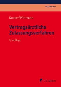 Abbildung von Kremer / Wittmann | Vertragsärztliche Zulassungsverfahren | 3., neu bearbeitete Auflage | 2018