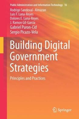 Abbildung von Sandoval-Almazán / Luna-Reyes | Building Digital Government Strategies | 1st ed. 2017 | 2017 | Principles and Practices