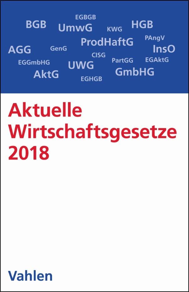 Aktuelle Wirtschaftsgesetze 2018 | 10. Auflage, 2017 | Buch (Cover)