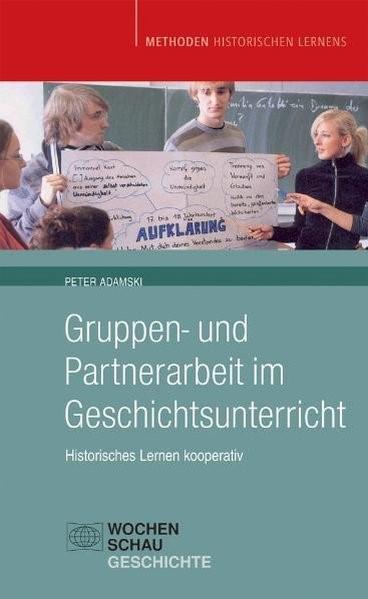 Gruppen- und Partnerarbeit im Geschichtsunterricht | Adamski, 2010 | Buch (Cover)