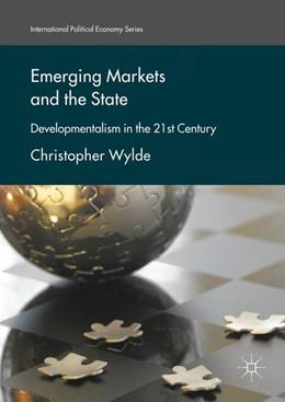 Abbildung von Wylde | Emerging Markets and the State | 2017 | Developmentalism in the 21st C...