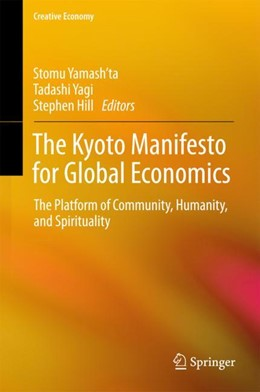 Abbildung von Hill / Yagi / Yamash'ta | The Kyoto Manifesto for Global Economics | 2018 | The Platform of Community, Hum...