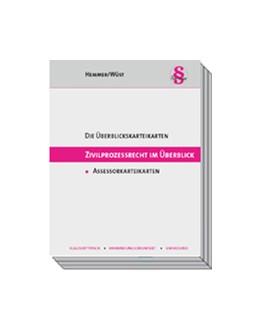Abbildung von Hemmer / Wüst   Assessorkarteikarten Zivilprozessrecht im Überblick   7. Auflage   2017   beck-shop.de