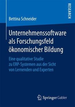 Abbildung von Schneider | Unternehmenssoftware als Forschungsfeld ökonomischer Bildung | 1. Aufl. 2017 | 2017 | Eine qualitative Studie zu ERP...