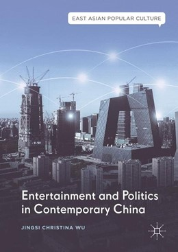 Abbildung von Wu | Entertainment and Politics in Contemporary China | 1st ed. 2017 | 2017