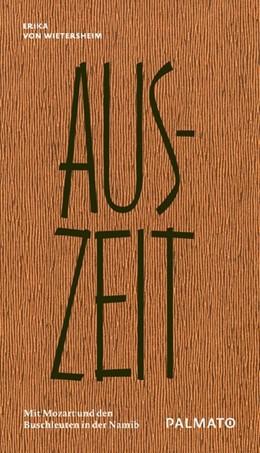 Abbildung von Wietersheim | Aus-Zeit | 2020 | Mit Mozart und den Buschleuten...