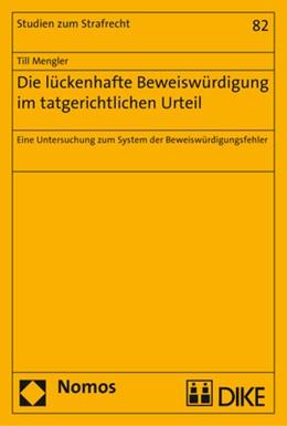 Abbildung von Mengler   Die lückenhafte Beweiswürdigung im tatgerichtlichen Urteil   2017   Eine Untersuchung zum System d...   82