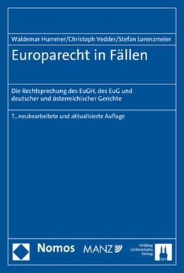 Abbildung von Hummer / Vedder / Lorenzmeier | Europarecht in Fällen | 7., neu bearbeitete und aktualisierte Auflage | 2020 | Die Rechtsprechung des EuGH, d...