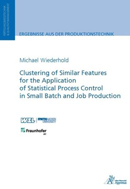 Abbildung von Wiederhold | Clustering of Similar Features for the Application of Statistical Process Control in Small Batch and Job Production | 2017