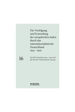 Abbildung von Rudorff | Das KZ Auschwitz 1942-1945 und die Zeit der Todesmärsche 1944/45 | 1. Auflage | 2018 | beck-shop.de