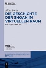 Die Geschichte der Shoah im virtuellen Raum   Bothe, 2018   Buch (Cover)