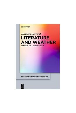 Abbildung von Ungelenk | Literature and Weather | 2018 | Shakespeare - Goethe - Zola