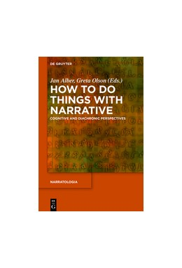 Abbildung von Alber / Olson | How to Do Things with Narrative | 2017 | Cognitive and Diachronic Persp...