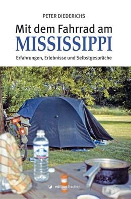 Abbildung von Diederichs   Mit dem Fahrrad am Mississippi   1. Auflage   2017   Erfahrungen, Erlebnisse und Se...
