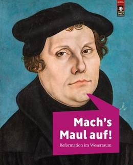 Abbildung von Borggrefe / Lübkes / Haberland / Bischoff | Mach's Maul auf! | 2017 | Reformation im Weserraum
