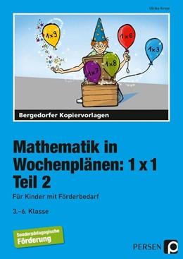 Abbildung von Kreye | Mathematik in Wochenplänen: 1 x 1. Teil 2 | 7. Auflage | 2017 | beck-shop.de