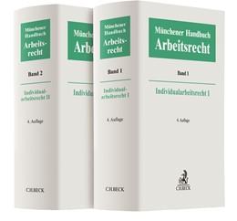 Abbildung von Münchener Handbuch zum Arbeitsrecht - Individualarbeitsrecht I und II | 4. Auflage | 2018 | Gesamtwerk in 2 Bänden