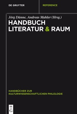 Abbildung von Dünne / Mahler | Handbuch Literatur & Raum | 1. Auflage | 2018 | beck-shop.de