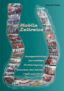 Abbildung von Metz | Mobile Zeitreise | 3. Auflage | 2019 | Kurzgeschichten zur mobilen Fo...