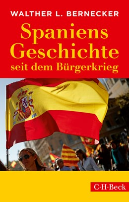 Abbildung von Bernecker, Walther L. | Spaniens Geschichte seit dem Bürgerkrieg | 6., neu bearbeitete, erweiterte Auflage | 2018 | 284