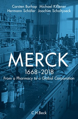 Abbildung von Burhop, Carsten / Kißener, Michael / Schäfer, Hermann / Scholtyseck, Joachim | Merck | 2018 | From a Pharmacy to a Global Co...