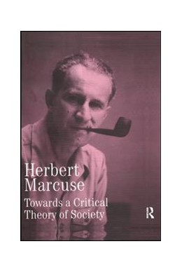Abbildung von Marcuse / Kellner | Towards a Critical Theory of Society | 2017 | Collected Papers of Herbert Ma... | 2