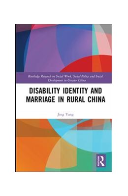 Abbildung von Yang | Disability Identity and Marriage in Rural China | 2017