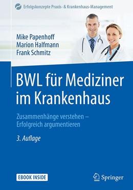 Abbildung von Papenhoff / Halfmann | BWL für Mediziner im Krankenhaus | 3. Auflage | 2018 | beck-shop.de