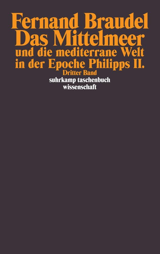 Das Mittelmeer und die mediterrane Welt in der Epoche Philipps II | Braudel, 1998 | Buch (Cover)