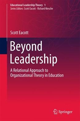 Abbildung von Eacott | Beyond Leadership | 1. Auflage | 2017 | beck-shop.de