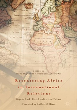Abbildung von Iñiguez de Heredia / Wai | Recentering Africa in International Relations | 1. Auflage | 2018 | beck-shop.de